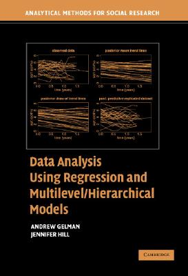 Data Analysis Using Regression And Multilevel/Hierarchical Models By Gelman, Andrew/ Hill, Jennifer