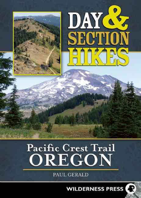 Day and Section Hikes Pacific Crest Trail By Gerald, Paul