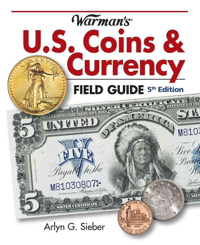 Warman's U.S. Coins & Currency Field Guide By Sieber, Arlyn