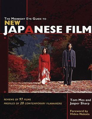 The Midnight Eye Guide to New Japanese Film By Mes, Tom/ Sharp, Jasper/ Nakata, Hideo (FRW)