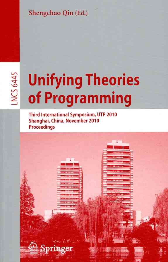 Unifying Theories of Programming By Qin, Shengchao (EDT)